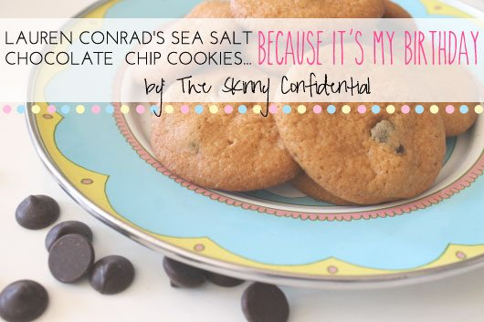 Lauryn Evarts makes Lauren Conrad's sea salt chocolate chip cookies.